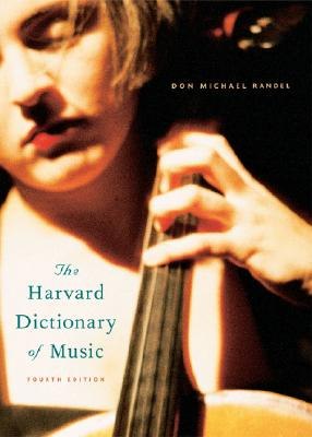 The Harvard Dictionary of Music By Randel, Don Michael (EDT)